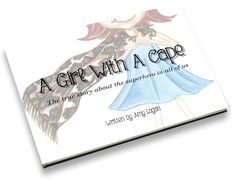 A Girl With A Cape - By Amy Logan - Childrens Book - GotYourCape.com