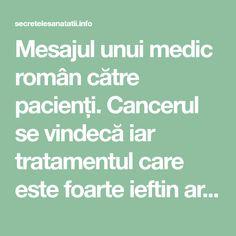 Mesajul unui medic român către pacienți. Cancerul se vindecă iar tratamentul care este foarte ieftin ar afecta companiile farmaceutice mari. - Cancer