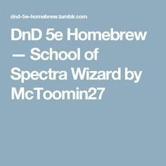 DnD 5e Homebrew — School of Spectra Wizard by McToomin27