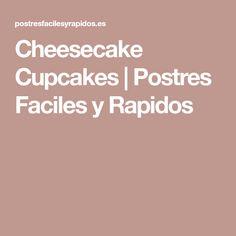Cheesecake Cupcakes   Postres Faciles y Rapidos