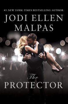 The Protector by Jodi Ellen Malpas–out Sept. 6, 2016 (click to preorder)