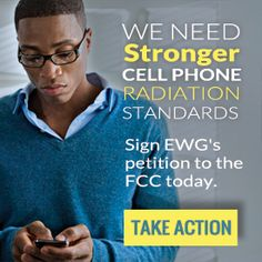 Did you know that the Environmental Working Group is organizing an effort to try to get the FCC to strengthen cell phone radiation standards? http://action.ewg.org/p/dia/action3/common/public/?action_KEY=2039&tag=201308CellActionCenter&_ga=1.14284407.1319947686.1406745700