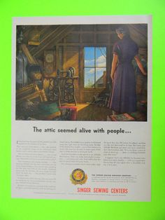 1951 THE ATTIC SEEMED ALIVE WITH PEOPLE...SINGER SEWING MACHINE 100 YEARS ART AD