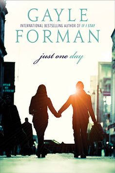 Just One Day by Gayle Forman | The BibliOH!phile