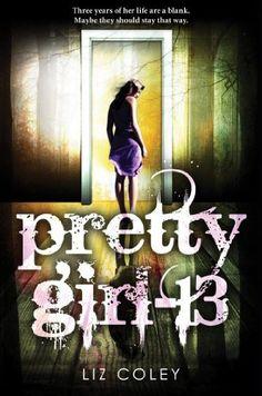 Pretty Girl-13 by Liz Coley, http://www.amazon.com/dp/B0089LOMTW/ref=cm_sw_r_pi_dp_m1xdrb1RTD54G