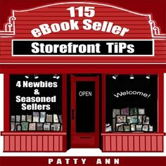 115 eBOOK SELLER STOREFRONT TIPS Helps YOU build SCREAMING ebook covers! Learn about pricing, planning, formatting, and finding a niche for your ebooks. 115 eBook Seller Storefront Tips is written for all ebook sellers who have almost the same story line for creating and displaying their products. And your first goal? To learn how to make your ebooks shout out -- not only READ ME . . . but -- BUY ME.