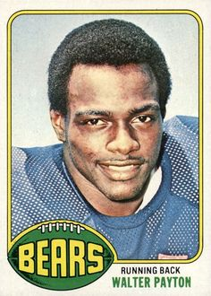 1976 Topps Walter Payton -- One of the most beloved athletes in Chicago sports history, Payton retired as the NFL's career leader in rushing yards and rushing TDs. He amassed more than 2,000 yards from scrimmage in four different seasons, including the Bears' magical 1985 title campaign.
