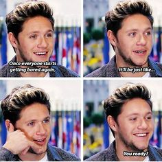 AHHHH YES NIALL!! Those are the words I want to hear!!!