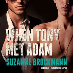 """When Tony Met Adam (Troubleshooters Series) by Suzanne Brockmann. [Read by Patrick Lawlor] Tony Vlachic, a ruggedly handsome Navy SEAL, has kept his sexuality a secret for years under the threat of """"""""Don't Ask, Don't Tell.❠That is, until he meets Adam Wyndham, a charismatic yet troubled film star. Tony knows pursuing Adam could jeopardize his military career, but neither man can deny their instant attraction, leading to one unforgettable night. But the next morning, Tony is ordered to…"""