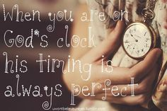 perfect timing = God's timing