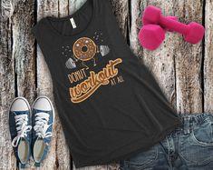 Donut Workout http://etsy.me/2nO73xK #xeireprint #etsy #workout #gym #fitness #donut #doughnut #lazy #funnyworkouttanks #lazyday #lazydays #lazybones #lazyass #funnyworkoutmeme #funnyworkouttank #funnyworkout #funnyworkouts #funnyworkoutshirts