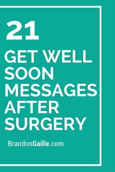 21 get well soon messages after surgery get well soon