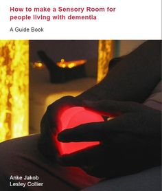FREE and amazing guide for anyone wanting to create a sensory room for people with dementia. Written by Occupational Therapists.