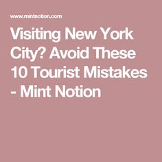 Visiting New York City? Avoid These 10 Tourist Mistakes - Mint Notion