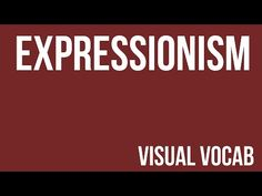 Expressionism defined - From Goodbye-Art Academy - YouTube