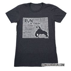State runner everyday tees exclusively from GoneForaRun.com Wyoming runner