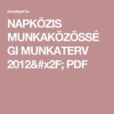 NAPKÖZIS MUNKAKÖZÖSSÉGI MUNKATERV 2012/ PDF