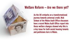 BLOG -Are we there yet? our report author Nick Selwyn talks about why welfare changes are a key issue for social housing providers, tenants and politicians in Wales.