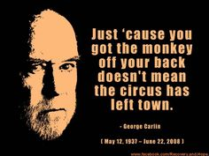 George Carlin Quotes If we could just find out who's in charge, we could kill him. George Carlin Don't sweat the petty things and don'. George Carlin, Great Quotes, Quotes To Live By, Inspirational Quotes, Awesome Quotes, Interesting Quotes, Awesome Art, Awesome Stuff, Motivational