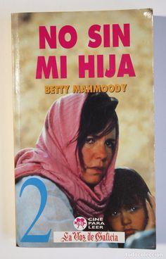 BETTY MAHMOODY - NO SIN MI HIJA (Libros de Segunda Mano (posteriores a 1936) - Literatura - Narrativa - Otros)