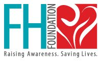 The FH Foundation is a patient-centric organization dedicated to advocacy and research of all forms of familial hypercholesterolemia.