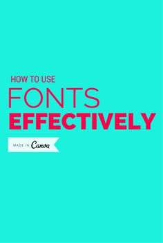 How to use fonts effectively