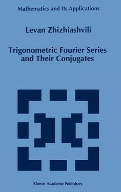 Trigonometric Fourier Series and Their Conjugates