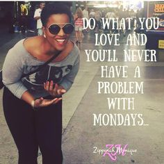 Oh Monday...Is that you???? Oh how I love thee!!! How to have an Awesome Week:  1. Set your intentions before the week starts. 2. Plan prepare and persist. 3. Find a positive in any negative. 4. If is doesn't serve you...let it go!  Here's to a DOPE week!