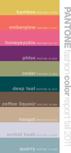 2011 Fall Fashion Color Palette from PANTONE. I love the pop and excitement of color!