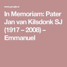 In Memoriam: Pater Jan van Kilsdonk SJ (1917 – 2008) – Emmanuel