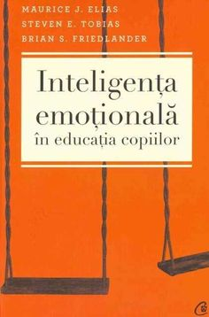 Curtea Veche - Inteligenta emotionala in educatia copiilor. Editia a III-a Tobias, Motivational Books, Kids Zone, Reading Time, Good Books, Amazing Books, Kids Education, Psychology, Parenting