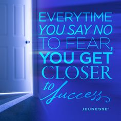 Everytime you say no to fear, you get closer to success. -Unknown.   http://zi6.365.pm/