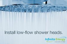 Low-flow shower heads can reduce your water use by up to 60 percent. #wednesdaywisdom #InfiniteEnergy #DoingMoreForYou