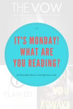 It's Monday! What Are You Reading? | 002 – Diary of an Avid Reader Ya Books, Vows, Novels, Messages, Group, Reading, Board, Blog