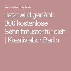 Jetzt wird genäht: 300 kostenlose Schnittmuster für dich   Kreativlabor Berlin
