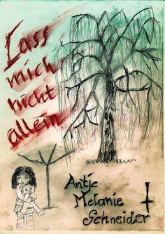 Lass mich nicht allein - Antje Melanie Schneider - Thriller -  In Gedanken an ihre unbewältigte Vergangenheit, biegt Emma eines Tages auf dem Nachhauseweg falsch ab...