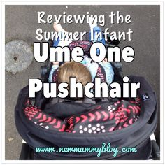 Review: Ume One Pushchair - New Mummy Blog New Mummy, Summer Baby, Baby Car Seats, Infant, Wheels, Parenting, Children, Blog, Baby