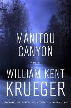 """Manitou Canyon"" - #15 in the Cork O'Connor series. Available in bookstores everywhere September 6, 2016."