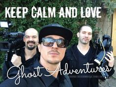 icanhandlethelockdownofgac:    Keep calm and love Ghost Adventures
