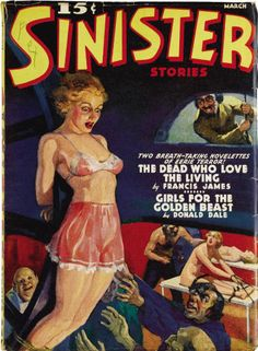 Sinister Stories magazine 1940 pulp cover art women woman dame hostage prisoner captive kidnap torture wheel tied bound zombies mad scientist lab danger dungeon