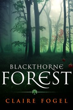 BLACKTHORNE FOREST by CLAIRE FOGEL designed by www.designbookcover.pt
