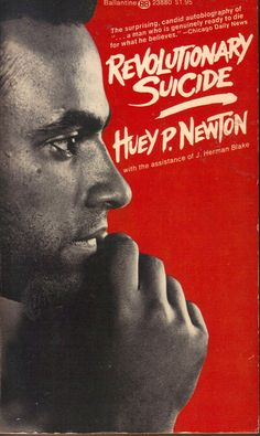 Huey P. Newton: The Genius of Huey P. Newton, Revolutionary Suicide