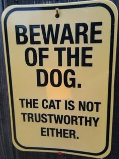 """Beware of Dog"" and related parody signs that use irony, humor, clever wording, and bizarre imagery to make one laugh. Haha Funny, Funny Cats, Funny Stuff, Funny Shit, Pet Stuff, Funny Animals, Random Stuff, Animal Funnies, Crazy Animals"