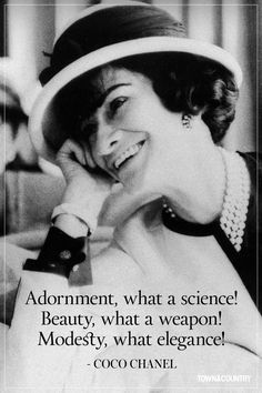 dear young daughters, even Coco knows the power of modest dressing.........MODESTY IS ELEGANCE! Citation Coco Chanel, Coco Chanel Quotes, Audrey Hepburn, Citations Chanel, Coco Chanel Pictures, Karl Lagerfeld, No Smoking, Mademoiselle Coco Chanel, Gabrielle Bonheur Chanel
