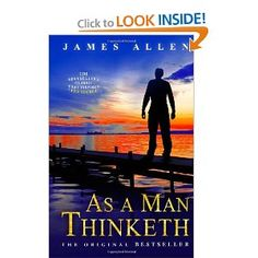 "James Allens classic AS A MAN THINKETH. The Bestselling Classic That Inspired ""The Secret"". AS A MAN THINKETH, Allen's most famous book, today is considered a classic self-help book. Its underlying premise is that noble thoughts make a noble person, while lowly thoughts make a miserable person. In ""As a Man Thinketh,"" James Allen reveals how our thoughts determine reality. Whether or not we are conscious of it, our underlying beliefs shape our character, our health and appearance, our…"