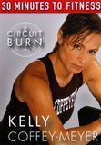 Kelly Coffey-Meyer: 30 Minutes to Fitness - Circuit Burn [DVD]