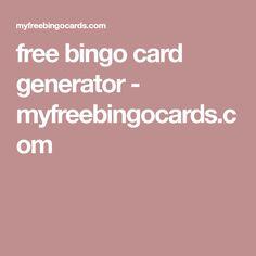 free bingo card generator - myfreebingocards.com