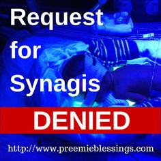 Former Micro-Preemie Denied Synagis to help protect against RSV.