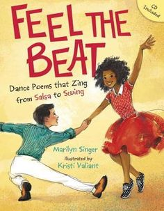 Feel the Beat- Dance Poems that Zing from Salsa to Swing