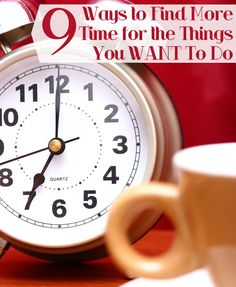 9 ways to find more time for the things you want to do
